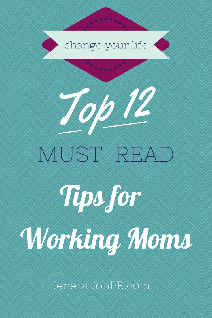 Top 12 Must Read Tips for Working Moms by Jen Berson of Jeneration PR