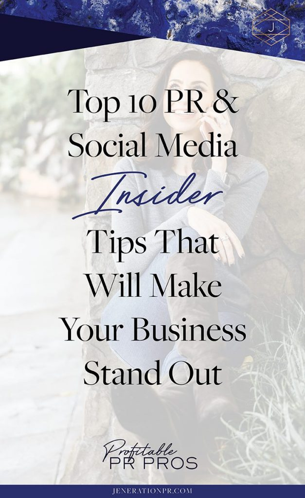 Top 10 PR & Social Media Insider Tips That Will Make Your Business Stand Out