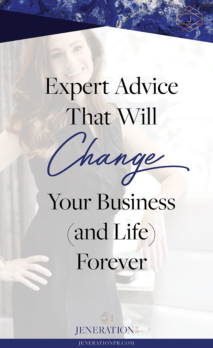 Expert Advice that will Change Your Business (and Life) Forever // Jennifer Berson