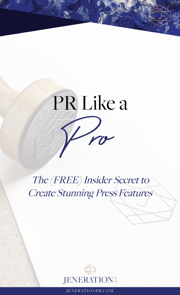 PR Like a Pro: The (Free) Insider Secret to Create Stunning Press Features // Jen Berson