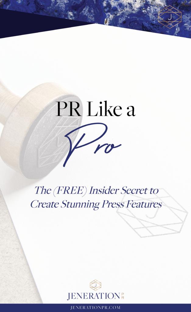 PR Like a Pro: The (Free) Insider Secret to Create Stunning Press Features // Jen Berson